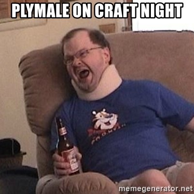 Fuming tourettes guy - Plymale on craft night