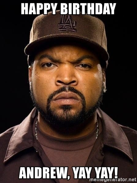 Happy Birthday Andrew Yay Yay Ice Cube Marathon Meme Generator Ice cube (often addressed as icy) is a female contestant from battle for dream island, battle for dream island again, idfb, battle for bfb, and the power of two. happy birthday andrew yay yay ice