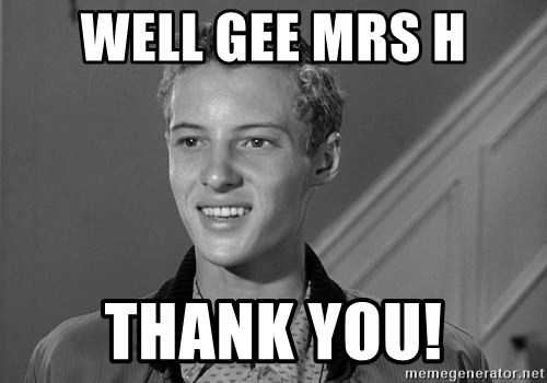 Eddie Haskell - Well gee mrs h Thank you!