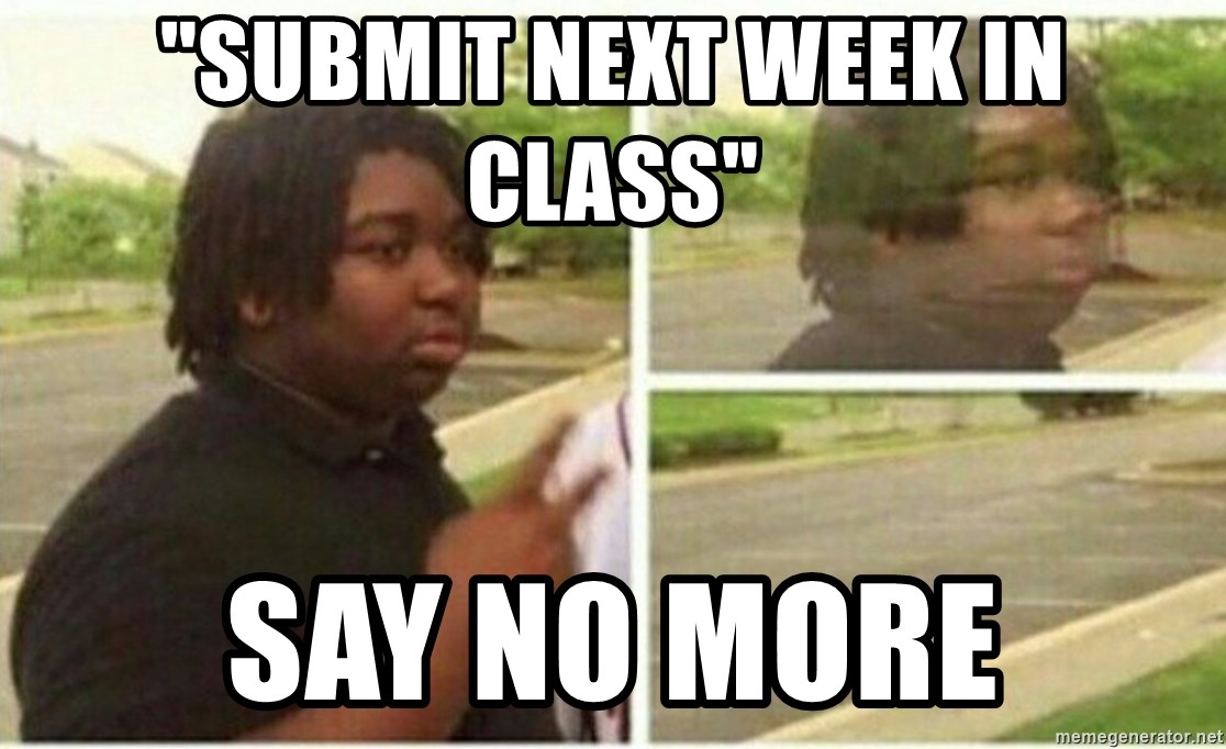 Submit Next Week In Class Say No More Disappear Kid Meme Generator