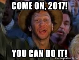 You Can Do It Guy - Come on, 2017! You can do it!