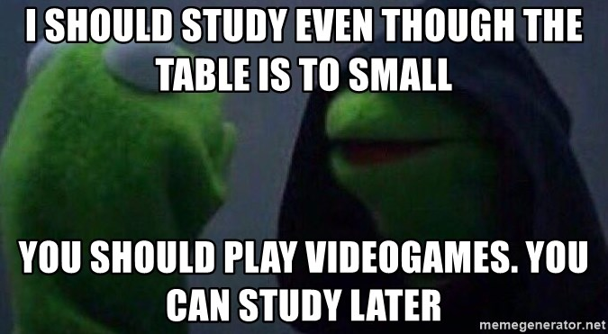 I Should Study Even Though The Table Is To Small You Should Play