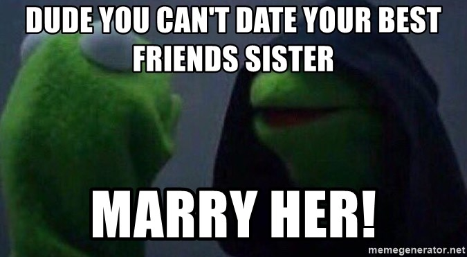 Dating best friends sis