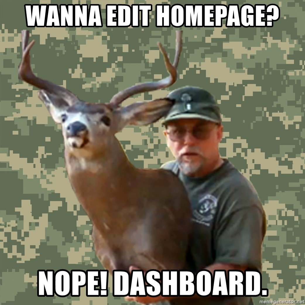 Chuck Testa Nope - Wanna edit homepage? Nope! Dashboard.