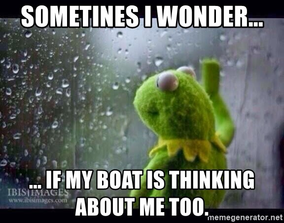 https://memegenerator.net/img/instances/74504450/sometines-i-wonder-if-my-boat-is-thinking-about-me-too.jpg