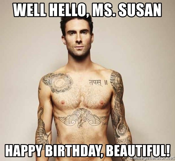 Adam Levine - Well Hello, Ms. Susan Happy Birthday, Beautiful!