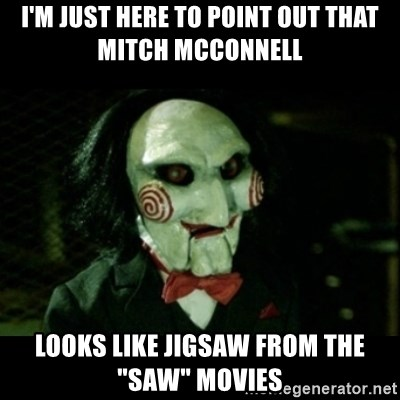 """JIGSAW CREEPY PUPPET - I'm just here to point out that mitch mcconnell looks like jigsaw from the """"saw"""" movies"""
