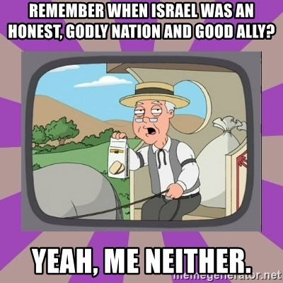 Pepperidge Farm Remembers FG - remember when israel was an honest, godly nation and good ally? yeah, me neither.