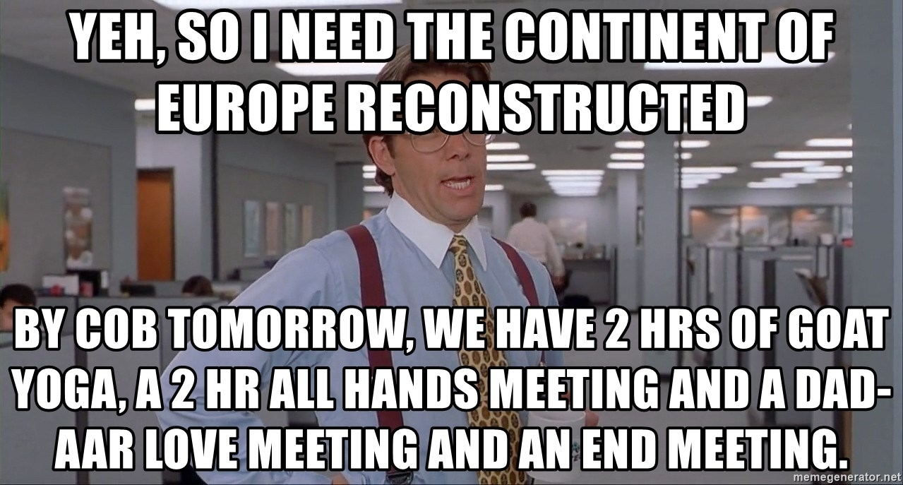YEH, SO I NEED THE CONTINENT OF EUROPE RECONSTRUCTED BY COB