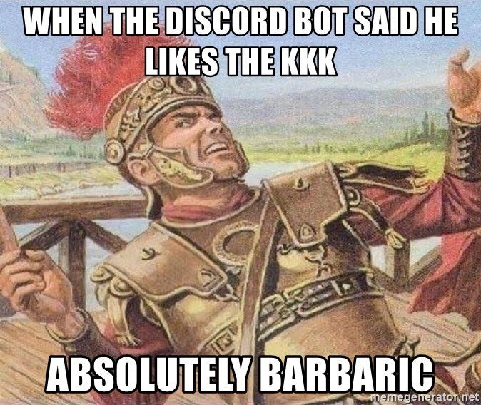 when the discord bot said he likes the KKK absolutely
