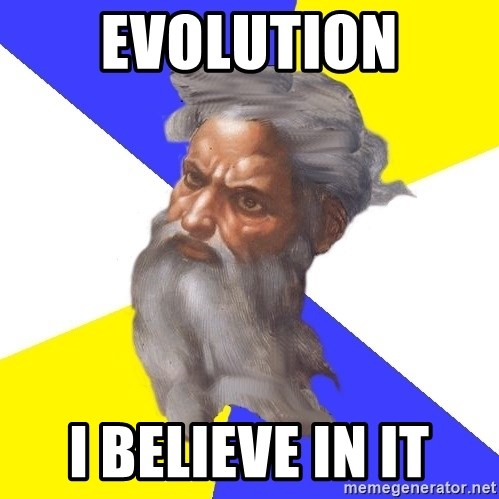 God - evolution i believe in it