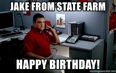 74742054 jake from state farm happy birthday! jake from state farm meme