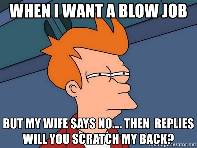 do you want a blow job