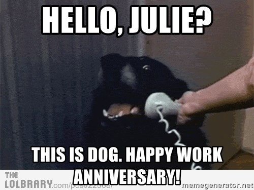 Julie work anniversary meme work.best of the funny meme