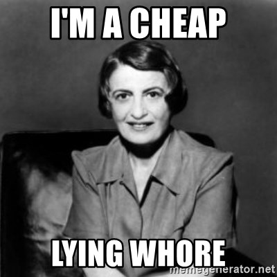 Ayn Rand - I'm a cheap lying whore