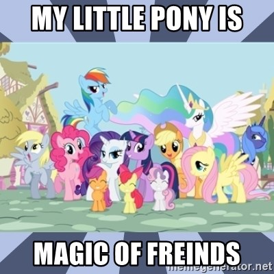 MLP - my little pony is magic of freinds