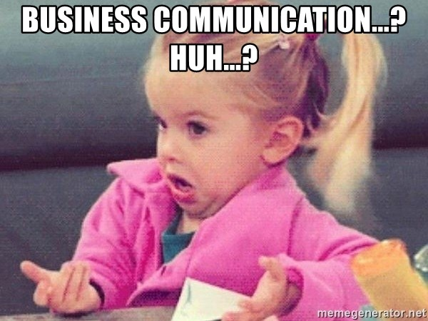 Business Communication   ? huh   ? - little blonde girl wtf