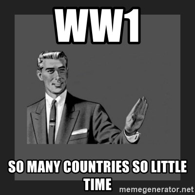 kill yourself guy blank - WW1 So many countries so little time
