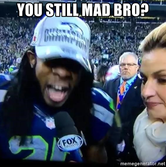 Are You Richard Sherman? - YOU STILL MAD BRO?