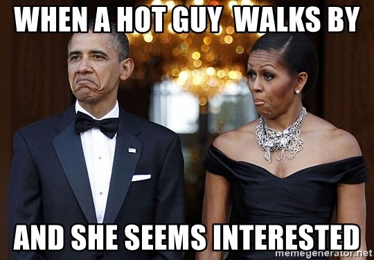 Funny Hot Guy Meme : When a hot guy walks by and she seems interested funny barack