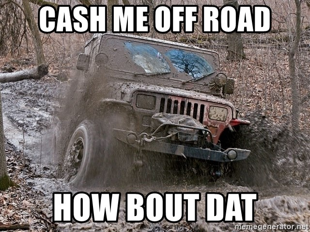 jeep wrangler - Cash me off road How bout dat