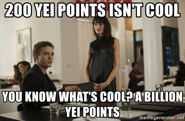 sean parker - 200 YEI points isn't cool You know what's cool? A billion YEI points