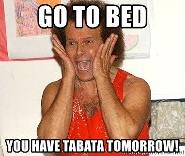 Richard Simmons Screaming - Go to bed You have Tabata tomorrow!
