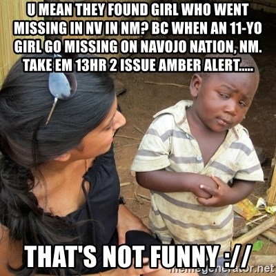 U Mean They Found Girl Who Went Missing In Nv In Nm Bc When An 11