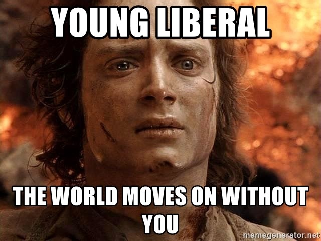 Frodo  - young liberal the world moves on without you