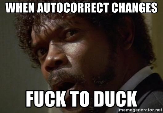 75224639 when autocorrect changes fuck to duck angry samuel l jackson