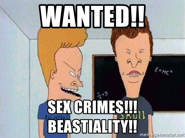Beavis and butthead - wanted!! sex crimes!!! beastiality!!