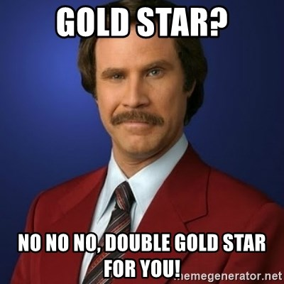 Anchorman Birthday - GOLD STAR? NO NO NO, DOUBLE GOLD STAR FOR YOU!