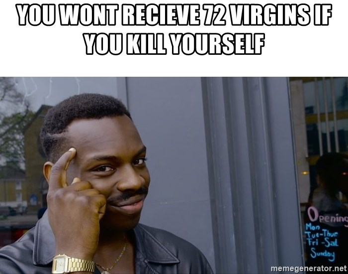 Roll Safe Hungover - you wont recieve 72 virgins if you kill yourself