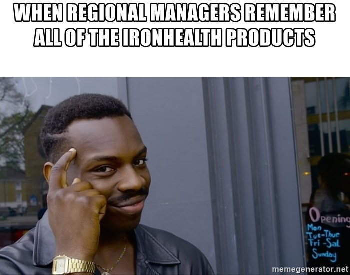 Roll Safe Hungover - When regional managers remember all of the IronHealth products