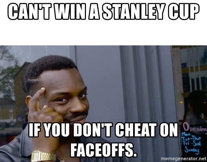 Roll Safe Hungover - Can't win a Stanley Cup  If you don't cheat on faceoffs.