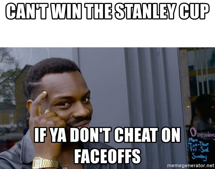 Roll Safe Hungover - Can't win the Stanley cup If ya don't cheat on faceoffs