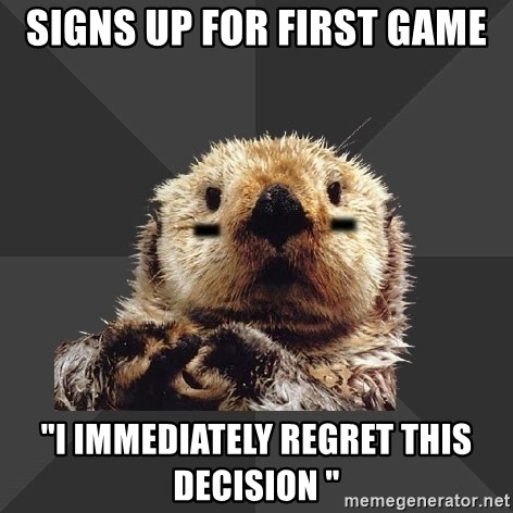 "Roller Derby Otter - Signs up for first game ""I immediately regret this decision """