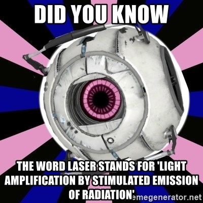 """""""Did you know"""" Fun Fact sphere  - Did you know the word laser stands for 'Light Amplification by Stimulated Emission of Radiation'"""