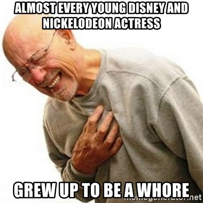 Right In The Childhood Man - Almost every young Disney and Nickelodeon actress Grew up to be a whore