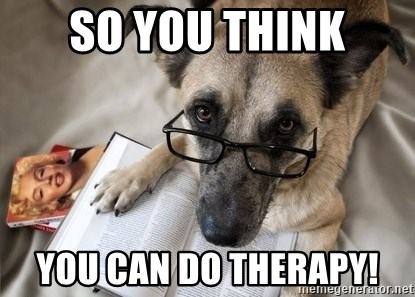 So You Think You Can Do Therapy Dog Reading Book Meme