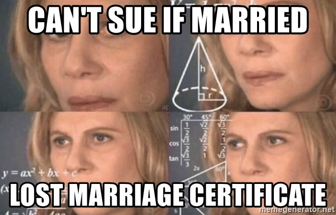 CAN\'T SUE IF MARRIED LOST MARRIAGE CERTIFICATE - Math lady | Meme ...
