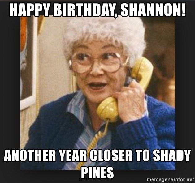 Happy Birthday Shannon Another Year Closer To Shady