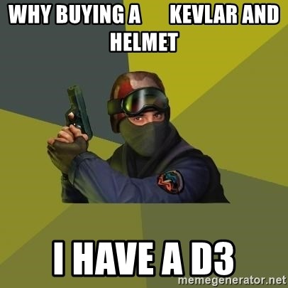 Counter Strike - Why Buying a       kevlar and Helmet I have a D3