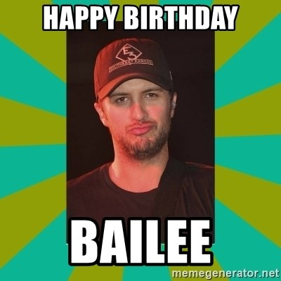 Luke Bryan - Happy birthday Bailee
