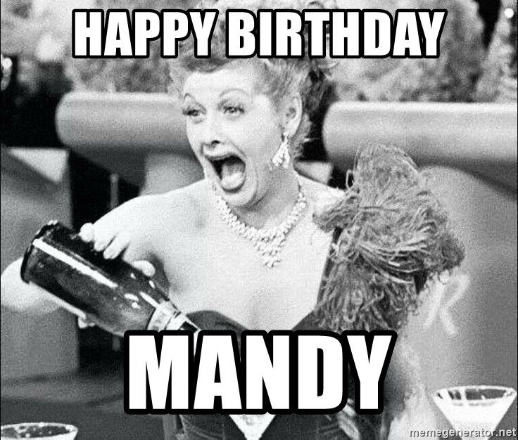 75550218 happy birthday mandy champagne lucy meme generator