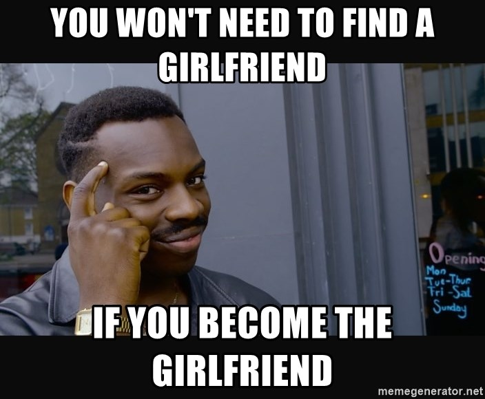 need to find a girlfriend