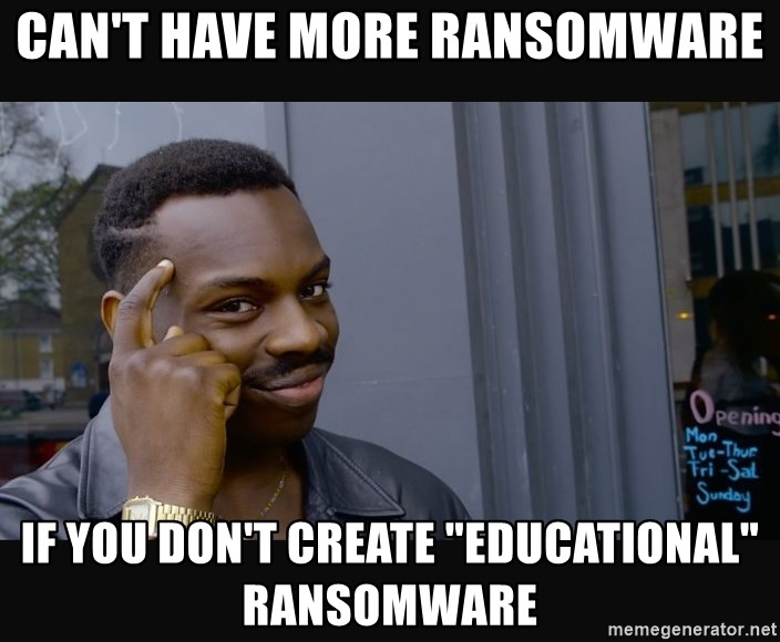 """Roll Safe HD2 - can't have more ransomware if you don't create """"educational"""" ransomware"""