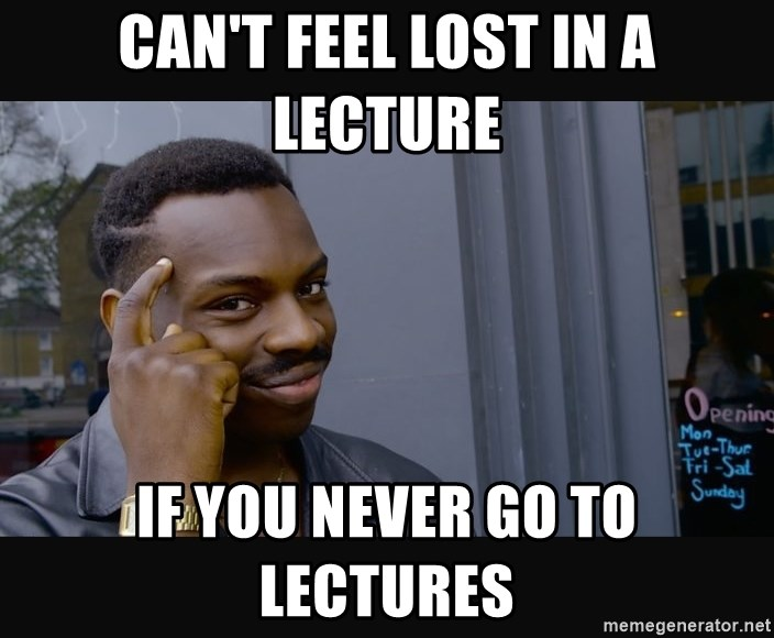 Cant feel lost in a lecture if you never go to lectures roll safe cant feel lost in a lecture if you never go to lectures roll safe hd2 thecheapjerseys Gallery