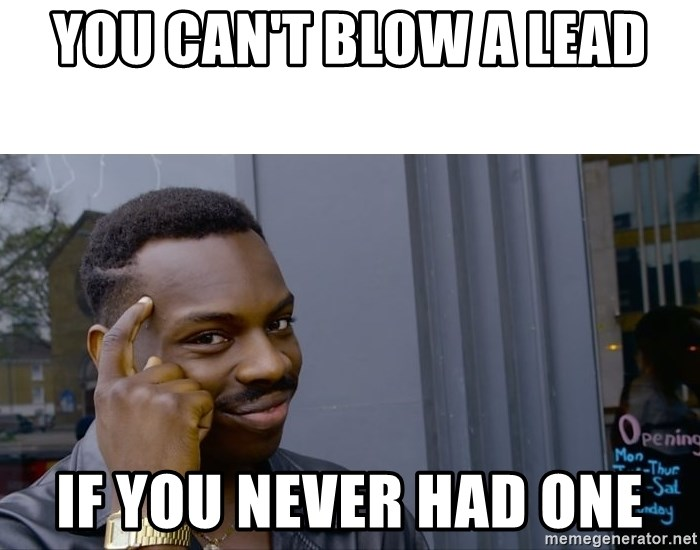 Roll Safe Hungover - You can't Blow a lead if you never had one