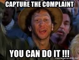 You Can Do It Guy - capture the complaint you can do it !!!